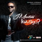 NEW MUSIC: J MARTINS – IKWUSIGO?